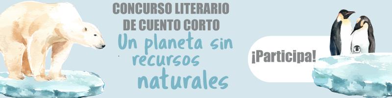 """Concurso literario de cuento corto """"Un planeta sin recursos naturales"""" ¡participa!"""