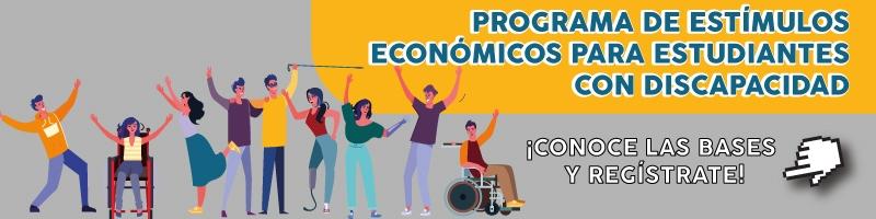 Programa de estímulos económicos a Estudiantes con discapacidad