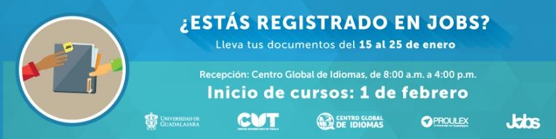 ¿Estás registrado en jobs?, lleva tus documentos del 15 al 25 de enero al centro global de idiomas de cutonalá, de 8 de la mañana a 4 de la tarde, inicios de cursos primero de febrero.