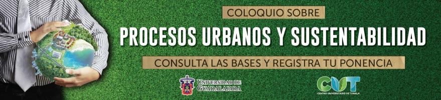 Enlace para consultar las bases del Coloquio sobre Procesos Urbanos y Sustentabilidad